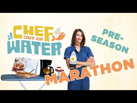 Chef Out Of Water Pre-Premiere Marathon