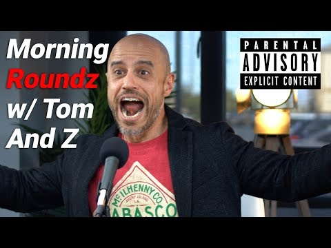 Morning Roundz w/Tom and Z | Incident Report 214