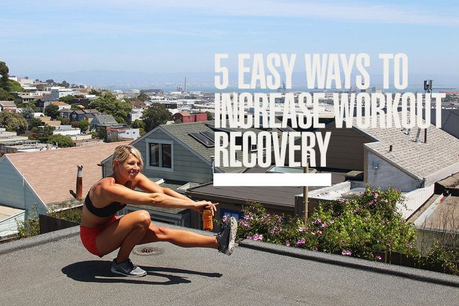5 Super Simple Ways to Boost Workout Recovery