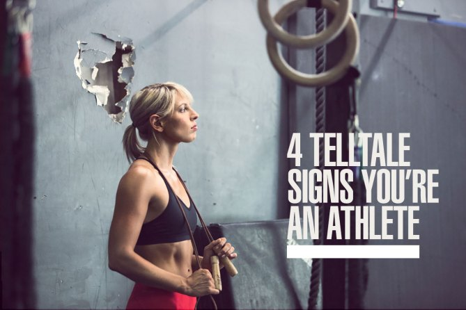Four Telltale Signs That You're An Athlete